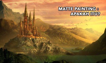 Matte painting : Apakah itu?